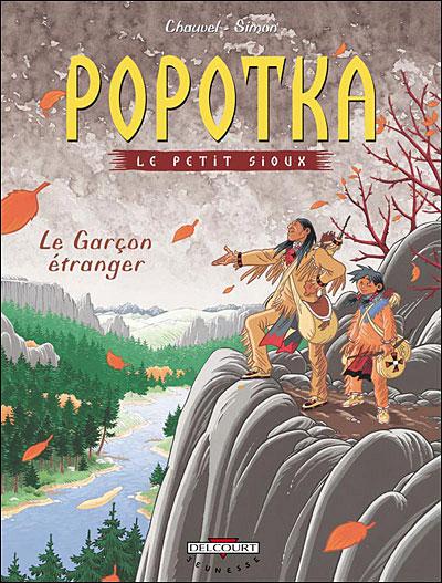 Popotka, le petit Sioux - Tome 7 : Popotka le petit sioux T07 Garçon étranger