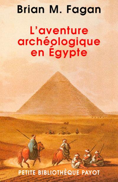 L'aventure archéologique en Egypte