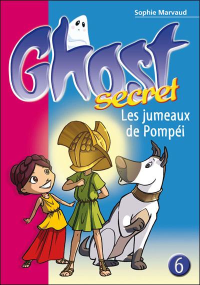 Ghost secret - Tome 6 : Les jumeaux de Pompéi