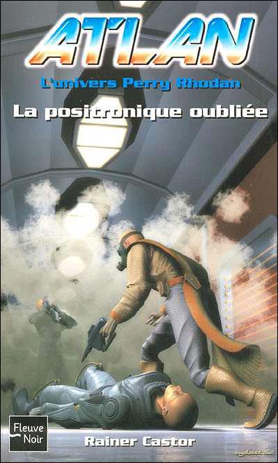 Atlan - Tome 9  Univers Perry Rhodan : La positronique oubliée