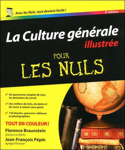 Pour les Nuls - 2ème édition : La culture générale illustrée Pour Les Nuls
