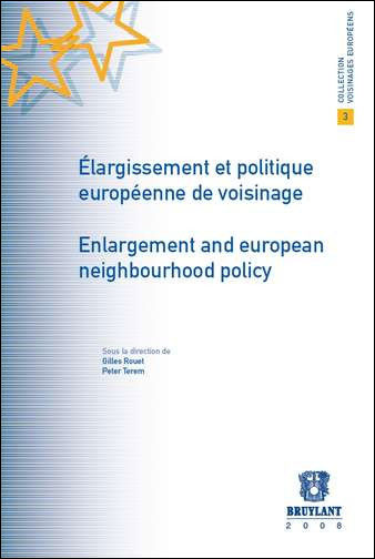 largissement et politique européenne de voisinage/Enlargement and european neighbourhood policy