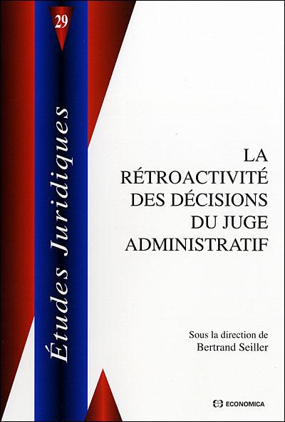 Rétroactivité des décisions du juge administratif