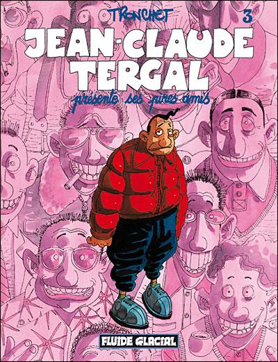 Jean-Claude Tergal présente ses pires amis