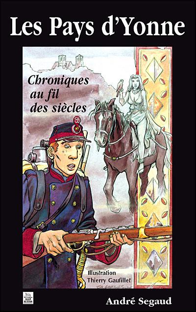 Les pays d'Yonne, chroniques au fil des siècles