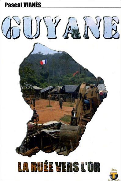 Guyane : la ruée vers l'or