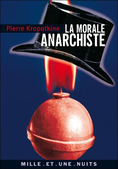 Pierre Kropotkine - La morale anarchiste
