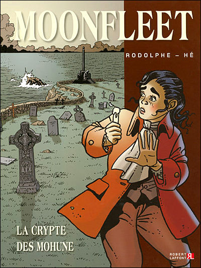 Moonfleet - Tome 1 : La crypte des Mohune