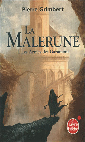 Les Armes des Garamont (La Malerune, Tome 1)