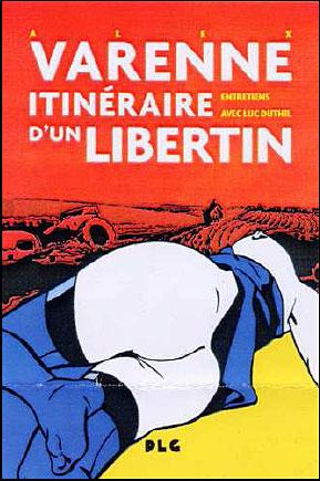 Alex Varenne, itinéraire d'un libertin
