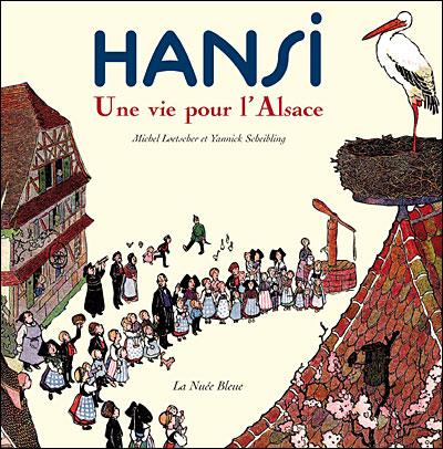 Hansi, une vie pour l'Alsace