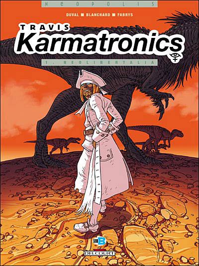 Travis Karmatronics - Tome 1 : Travis karmatronics - T01 - Néolibrtalia