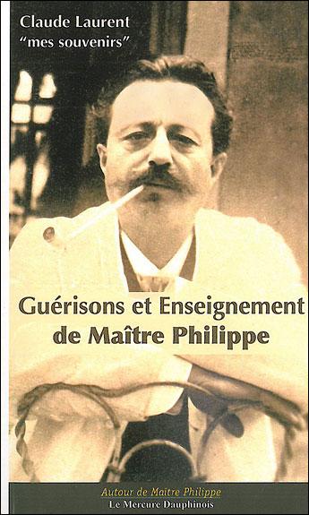 Guérisons et Enseignement de Maître Philippe