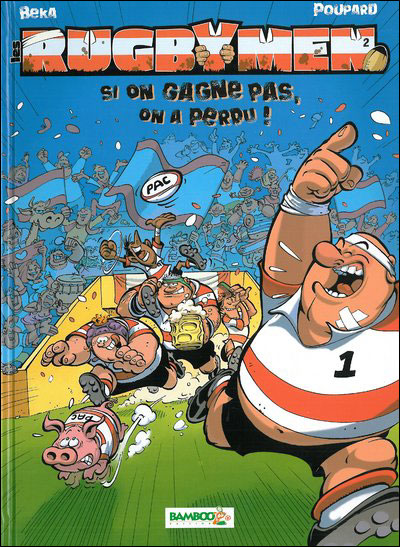 Les Rugbymen - Si on gagne pas, on a perdu !