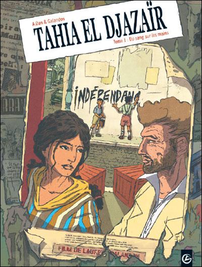Tahya El Djazair - volume 1 - Du sang sur les mains