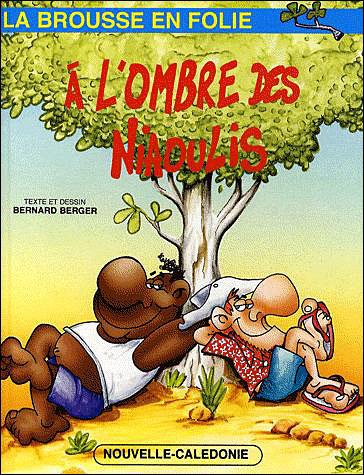 La brousse en folie - Tome 6 : A l'ombre des niaoulis