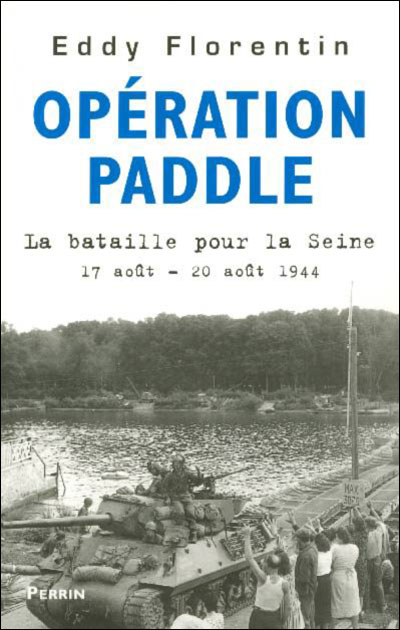 Opération Paddle - La bataille pour la Seine 17 août - 20 août 1944