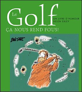 Le golf, ça nous rend fous !