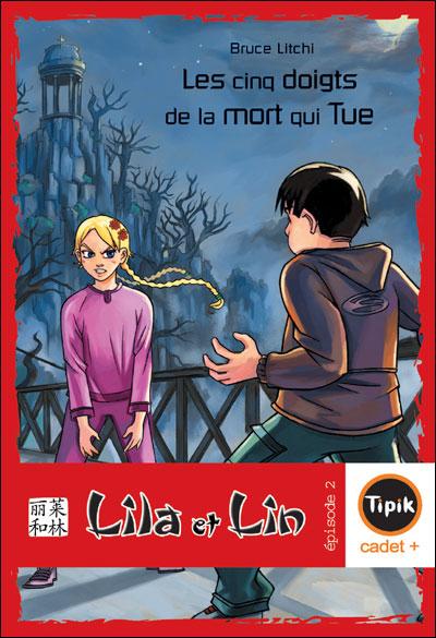 Lila et Lin - Episode 2 : Les cinq doigts de la mort qui tue