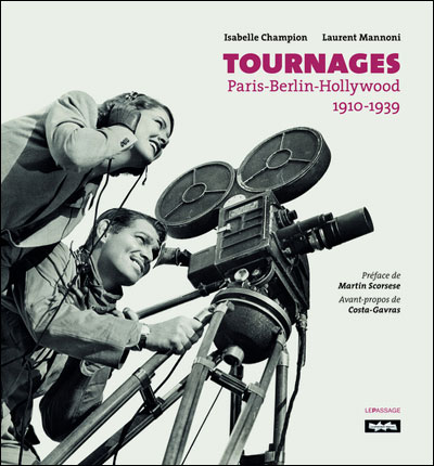 Tournages. Paris-Berlin-Hollywood. 1910-1939