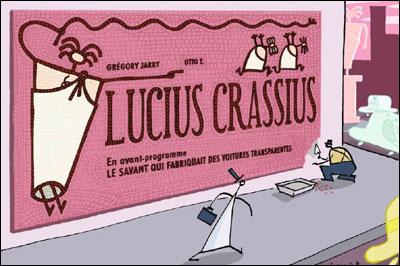 LUCIUS CRASSIUS précédé du SAVANT QUI FABRIQUAIT...
