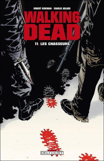 Walking dead (11) : Les chasseurs