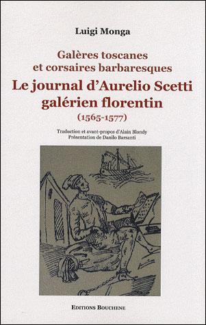 Le journal d'Aurelio Scetti, galérien florentin