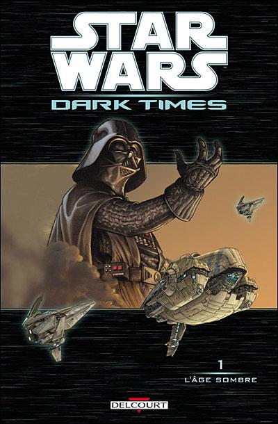 Star Wars - Dark times T01 - L'âge sombre