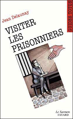 Visiter les prisonniers