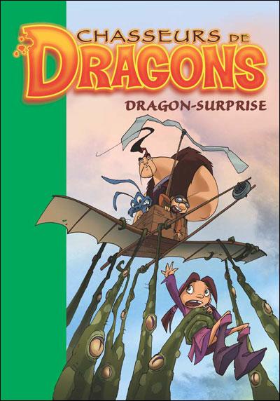 Chasseurs de dragons - Tome 10 : Dragon-surprise