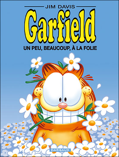 Garfield un peu, beaucoup, à la folie
