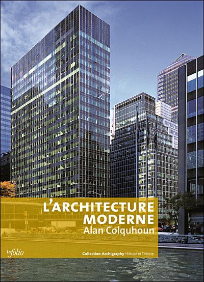 Modern Architecture Alan Colquhoun l'architecture moderne - broché - alan colquhoun - achat livre
