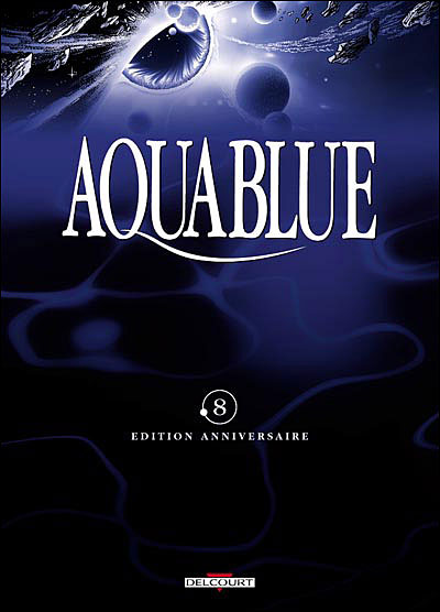 Aquablue - Tome 8  - Edition anniversaire : Fondation Aquablue