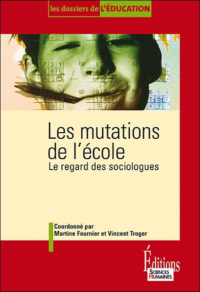 Les Mutations de l'école-Le regard des sociologues
