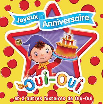 Joyeux Anniversaire Oui Oui Et Deux Autres Histoires Enfant Cd Album Achat Prix Fnac