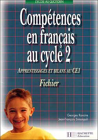 Compétences en français au cycle 2 - Apprentissages et bilans au CE1 - Photofiches