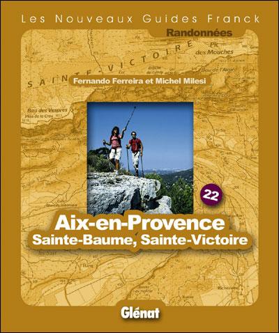 Aix-en-Provence, Sainte-Baume, Sainte-Victoire