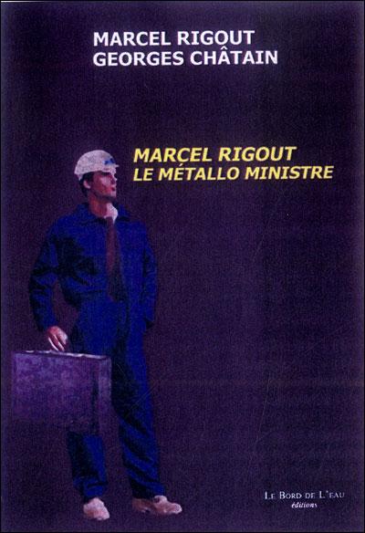 Marcel Rigout, le métallo ministre