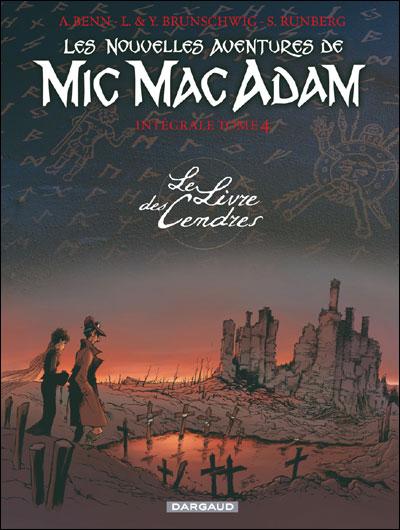 Les nouvelles aventures de Mic Mac Adam - Intégrale - Intégrale T4 - Le Livre des Cendres