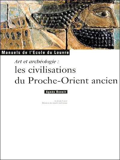 Art et archéologie, les civilisations du Proche-Orient