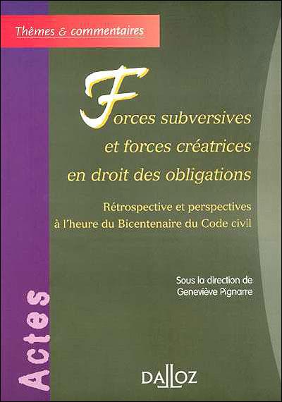 Forces subversives et forces créatrices en droit des obligations - 1ère édition