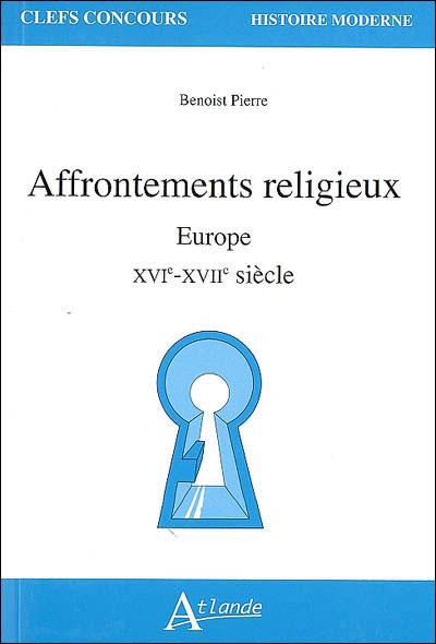 Les affrontements religieux en Europe - XVIe-XVIIe siècle