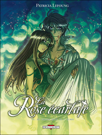 La Rose Ecarlate T6 - Je crois que je t'aime