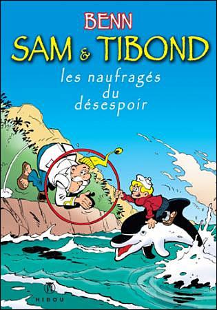 Sam et Tibond, les naufragés du désespoir