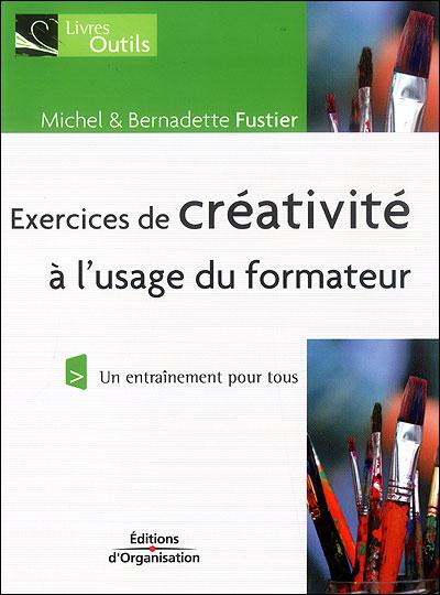 Exercices de creativite a l'usage du formateur un entrainement pour tous