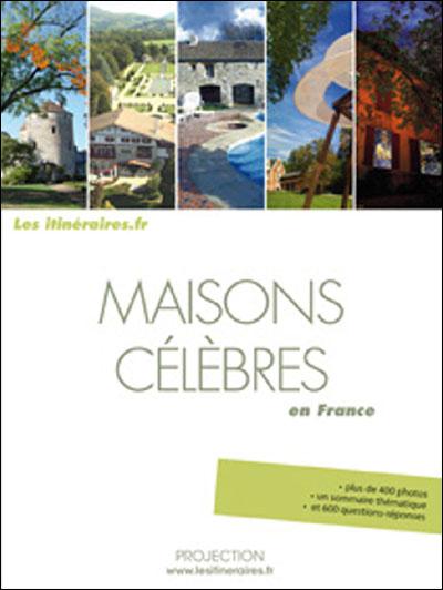 Maisons célèbres en France