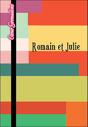 Coeur Grenadine -  : Romain et julie