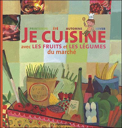 Je cuisne les fruits et légumes du marché