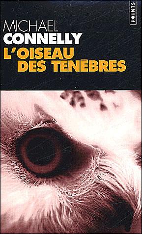 Connelly, Michael-L'Oiseau Des Tenebres