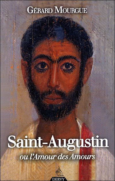 Saint Augustin ou l'Amour des Amours